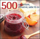 500 confetture, conserve, salse & co