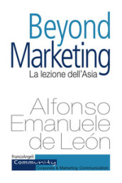 Beyond marketing. La lezione dell Asia