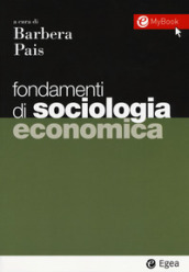 Fondamenti di sociologia economica. Con Contenuto digitale per download e accesso on line
