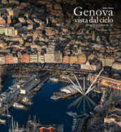 Genova vista dal cielo-Genoa as seen from the sky. Ediz. a colori