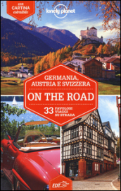 Germania, Austria e Svizzera on the road. 33 favolosi viaggi su strada. Con cartina