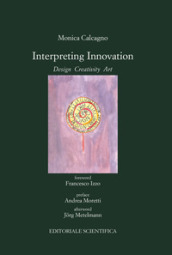 Interpreting innovation. Desing creativity art