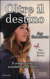 Oltre il destino. The tattoo series