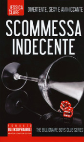 Scommessa indecente. The Billionaire Boys Club series