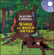 Storie del bosco antico. Con CD Audio