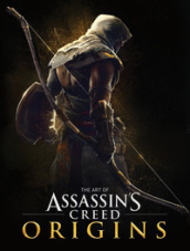 The art of Assassin s creed origins. Ediz. a colori