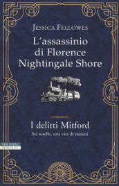 L assassinio di Florence Nightingale Shore. I delitti Mitford