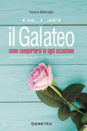 Il galateo. Come comportarsi in ogni occasione